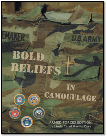 Bold Beliefs in Camouflage by Linda Carol Harms Case, features the Army Corps of Engineers Official Prayer written by Chaplain Colonel Harold T, Carlson